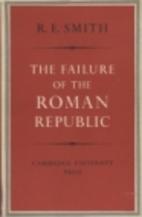 The Failure of the Roman Republic by R.E.…