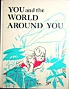 You and the World Around You by Millicent…
