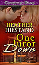 One Juror Down by Heather Hiestand