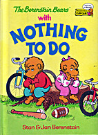 The Berenstain Bears with nothing to do by…