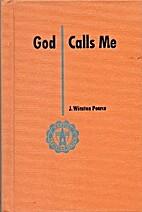 God Calls Me by J. Winston Pearce