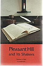 Pleasant Hill and Its Shakers by Thomas D.…