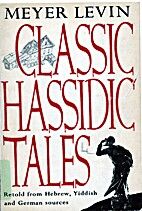 Classic Hassidic Tales: Retold from Hebrew,…