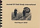 Field report 2005 : journal of Field Study…
