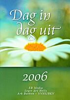 Dag in dag uit 2006 by VVHS/BKV