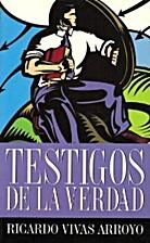 TESTIGOS DE LA VERDAD (ESTANTE 19/F1) by…