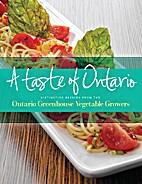 A Taste of Ontario by Ontario Greenhouse…