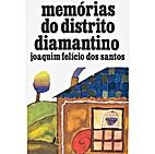 Memórias do Distrito Diamantino by Joaquim…