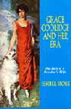 Grace Coolidge and her era; the story of a…