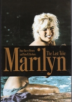 Marilyn: The Last Take by Peter Harry Brown