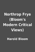 Northrop Frye (Bloom's Modern Critical…