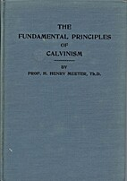 The Fundamental Principle of Calvinism by H.…