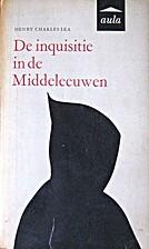 De inquisitie in de Middeleeuwen by Henry…