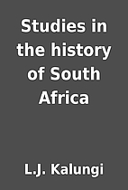 Studies in the history of South Africa by…