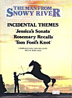 The man from Snowy River [music] :…
