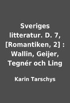 Sveriges litteratur. D. 7, [Romantiken, 2] :…