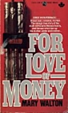 For Love of Money by Mary Walton