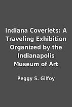 Indiana Coverlets: A Traveling Exhibition…
