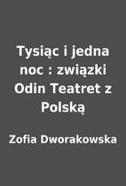 Tysiąc i jedna noc : związki Odin Teatret…
