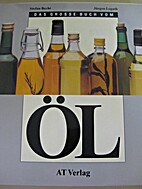 Das große Buch vom Öl by Stefan Becht