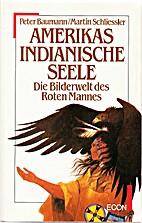 Amerikas indianische Seele. Die Bilderwelt…
