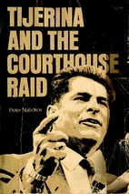 Tijerina and the courthouse raid by Peter…