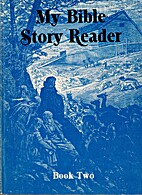 My Bible Story Reader, Book Two by Lillie A.…