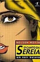 Canto da Sereia, O by Nelson Motta