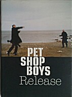 Pet Shop Boys: Release by Phillip Hoare