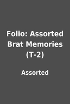 Folio: Assorted Brat Memories (T-2) by…
