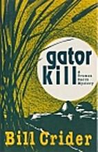 Gator Kill by Bill Crider