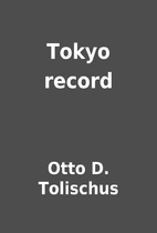 Tokyo record by Otto D. Tolischus
