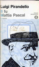 The Late Mattia Pascal by Luigi Pirandello