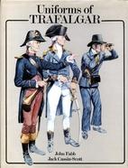 The Uniforms of Trafalgar by John Fabb