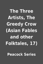 The Three Artists, The Greedy Crow (Asian…