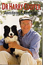 Anecdotes & Antidotes by Dr Harry Cooper