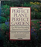 Perfect Plant, Perfect Garden by Anne…