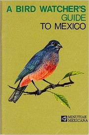 A bird watcher's guide to Mexico by Margaret…
