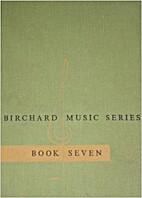 Birchard Music Series, Book 7 : An Extensive…