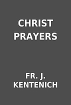 CHRIST PRAYERS by FR. J. KENTENICH
