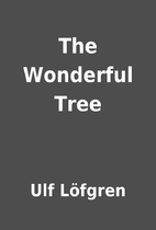 The Wonderful Tree by Ulf Löfgren