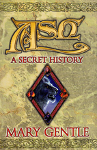 Ash : A Secret History by Mary Gentle