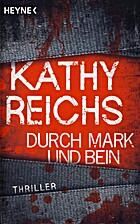 Durch Mark und Bein: Roman by Kathy Reichs
