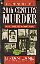 Chronicle of 20th Century Murder: 1939-1992…