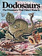 Dodosaurs: Dinosaurs that Didn't by Rick…