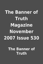 The Banner of Truth Magazine November 2007…