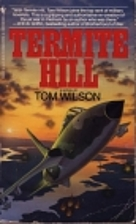 Termite Hill by Tom Wilson