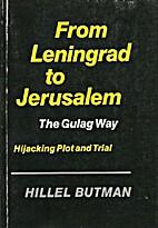 From Leningrad to Jerusalem : the Gulag way…