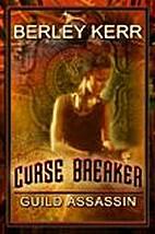 Guild Assassin (Curse Breaker, #1) by Berley…