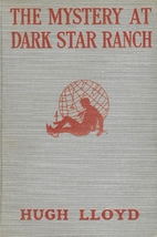The Mystery at Dark Star Ranch by Hugh Lloyd
